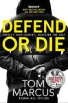 Defend or Die - Tom Marcus (Trade Paperback)