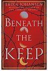 Beneath The Keep - Erika Johansen (Paperback)