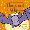 That's not my bat... - Fiona Watt (Board Book)