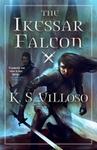 The Ikessar Falcon - K. S. Villoso (Paperback)