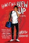 How It All Blew Up - Arvin Ahmadi (Hardcover)