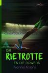 Die Rietrotte en die Rowers - Nerine Ahlers (Paperback)