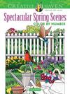 Creative Haven Spectacular Spring Scenes Color by Number - George Toufexis (Paperback)