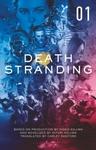 Death Stranding - Death Stranding: The Official Novelization - Volume 1 - Kenji Yano (Paperback) Cover