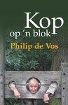 Kop Op 'n Blok - Philip de Vos (Paperback)