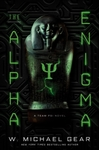 The Alpha Enigma - W. Michael Gear (Hardcover)