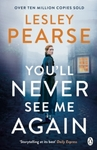 You'll Never See Me Again - Lesley Pearse (Paperback)