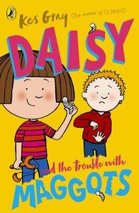 Daisy and the Trouble with Maggots - Kes Gray (Paperback) - Cover