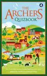 The Archers Quizbook : Join Ambridge Treasure Lynda Snell On a Quiz Quest Around Britain's Most Loved Village - The Puzzle House (Hardcover)