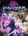 Shadowrun: Sixth World (6th Edition) - Slip Streams (Role Playing Game)