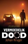 Vermoedelik Dood - Johan Kruger (Paperback)