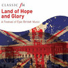 Various Artists - Classic FM: Land of Hope & Glory (CD)