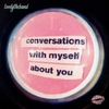 Lovelytheband - Conversations With Myself About You (Vinyl)