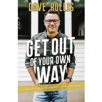 Get Out of Your Own Way - Dave Hollis (Trade Paperback)