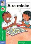 A A Re Raloke: Kagiso Reader: a re raloke (NCS): Grade R: Book 7 Gr 1 Book 7 - Barbara Coombe (Paperback)