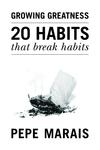 20 Habits That Break Habits - Pepe Marais (Paperback)