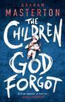 Children God Forgot - Graham Masterton (Trade Paperback)