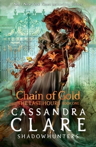 Last Hours: Chain of Gold - Cassandra Clare (Paperback)