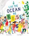 Like the Ocean We Rise - Sarah Wilkins (Paperback)
