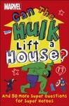 Can the Hulk Lift a House? - Melanie Scott (Paperback)