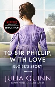 Bridgertons: To Sir Phillip, With Love - Julia Quinn (Paperback) - Cover
