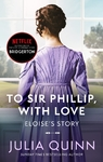 To Sir Phillip, With Love: Eloise's story - Julia Quinn (Paperback)