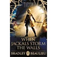 When Jackals Storm the Walls - Bradley Beaulieu (Paperback)
