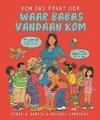 Kom Ons Praat Oor Waar Babas Vandaan Kom (Paperback)