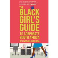 The Black Girl's Guide To Corporate South Africa - Lindelwa Skenjana (Paperback)