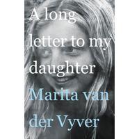 A Long Letter To My Daughter - Marita Van Der Vyver (Paperback)