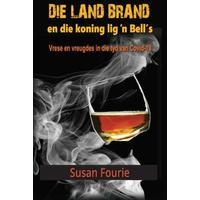 Die Land Brand En Die Koning Lig 'n Bells - Susan Fourie (Paperback)