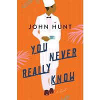 You Never Really Know - John Hunt (Paperback)