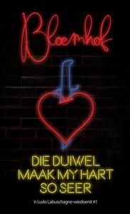Die Duiwel Maak My Hart So Seer - François Bloemhof (Paperback) - Cover