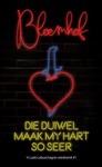 Die Duiwel Maak My Hart So Seer - François Bloemhof (Paperback)