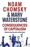 Consequences of Capitalism - Noam Chomksy (Trade Paperback)