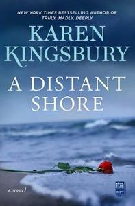Distant Shore - Karen Kingsbury (Hardback)