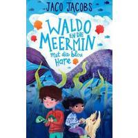 Waldo En Die Meermin Met Die Blou Hare - Jaco Jacobs (Paperback)