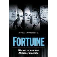 Fortuine :  Die Wel & Wee Van Afrikaner-magnate - Ebbe Dommissee (Trade Paperback)