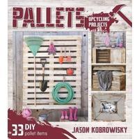 Pallets: Upcycling Projects - J.J. Kobrowisky (Paperback)