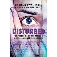 Disturbed - Henk Swanepoel & Carla Van Der Spuy (Paperback)