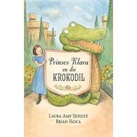 Prinses Klara En Die Krokodil - Laura Amy Schlitz (Paperback)