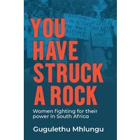 You Have Struck a Rock - Gugulethu Mhlungu (Paperback)