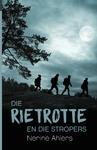 Die Rietrotte Van Rietvallei En Die Stropers - Nerine Ahlers (Paperback)