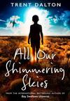 All Our Shimmering Skies - Trent Dalton (Trade Paperback)