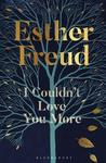 I Couldn't Love You More - Esther Freud (Trade Paperback)