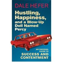 Hustling, Happiness and a Blow-up Doll Named Percy - Dale Hefer (Paperback)
