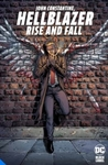 John Constantine, Hellblazer: Rise and Fall - Tom Taylor (Hardcover)
