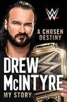 Chosen Destiny - Drew Mcintyre (Hardcover)
