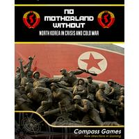 No Motherland Without: North Korea in Crisis and Cold War (Board Game)