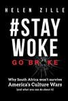 # Stay Woke Go Broke - Helen Zille (Paperback)